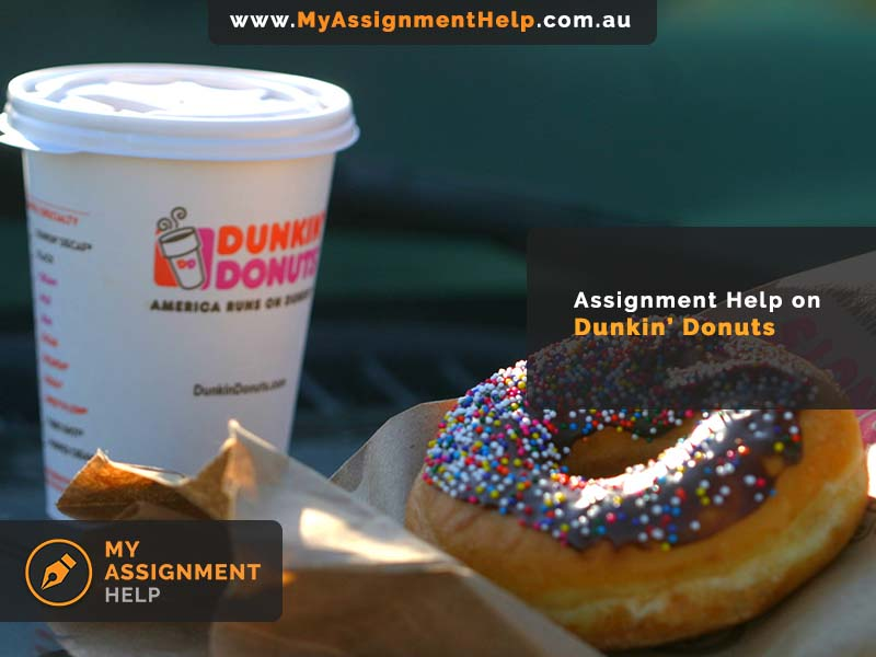 Assignment Help on Dunkin' Donuts